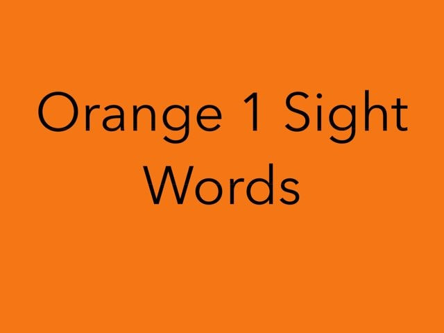 Orange 1 Sight Words. No 6 by Sonia Landers