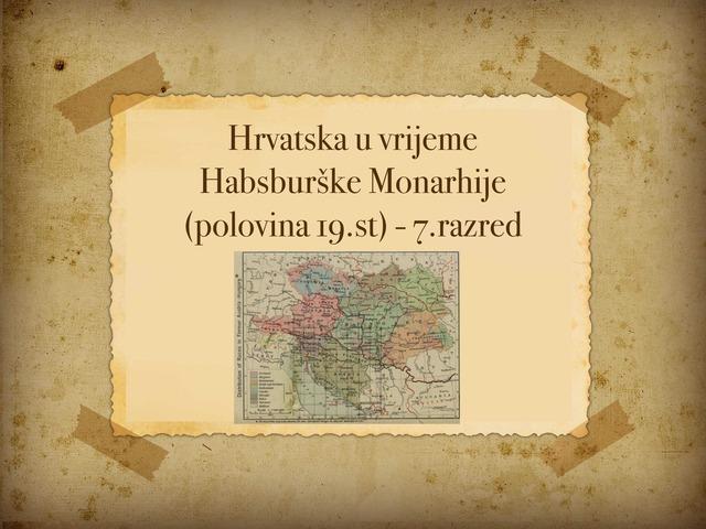 Hrvatska u sklopu Habsburške Monarhije by Sonja Perković