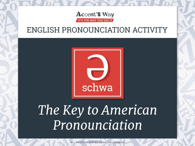 The Schwa - Accent's Way by The Accent's Way