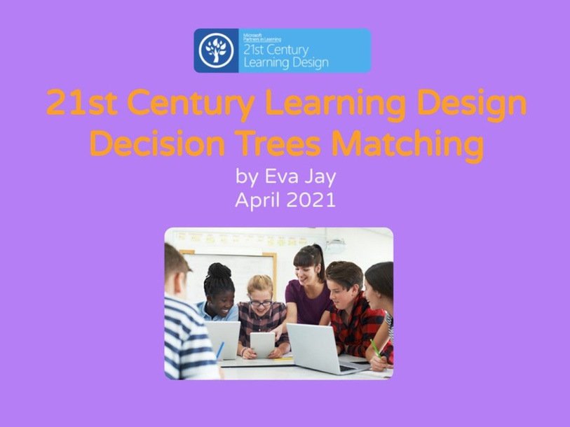21st Century Learning Design - Decision Trees by Eva Jay