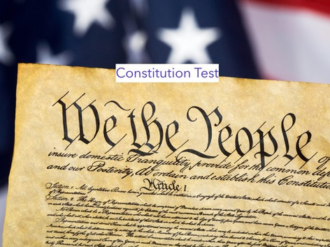 Constitution Test by Jennifer Cunningham