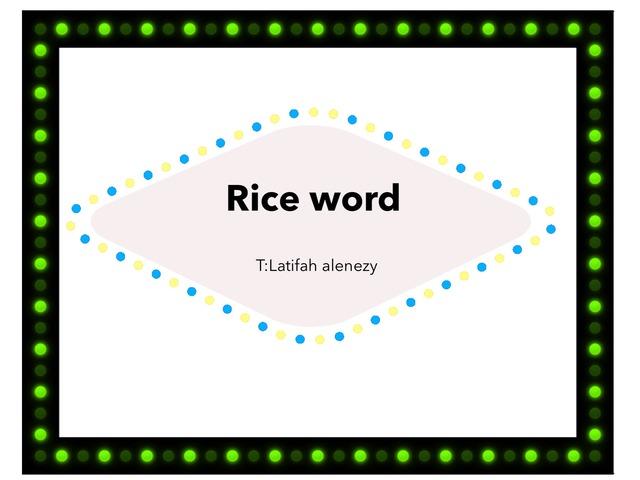 Rice word by لطيفه حسين العنزي