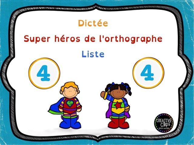 Dictée des super héros de l'orthographe 4  by Sylvianne Parent