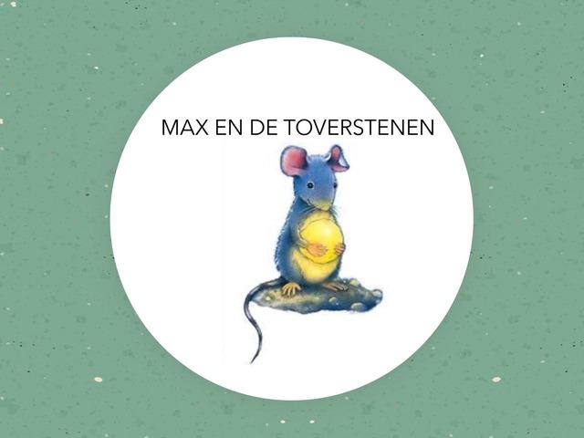 MAX EN DE TOVERSTENEN by Robbe Baert