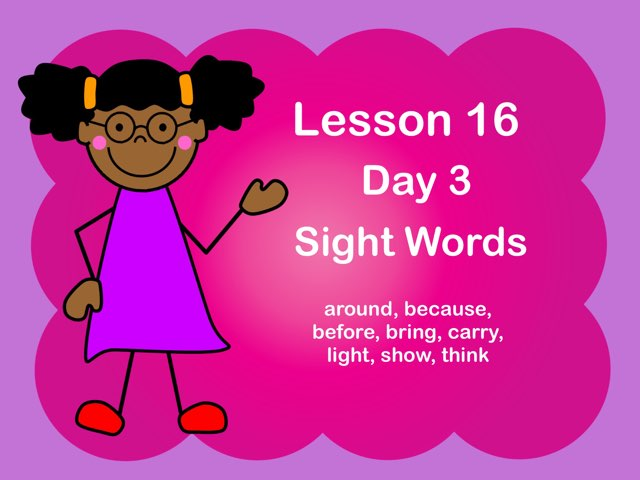 Lesson 16 Sight Words Day 3 by Jennifer