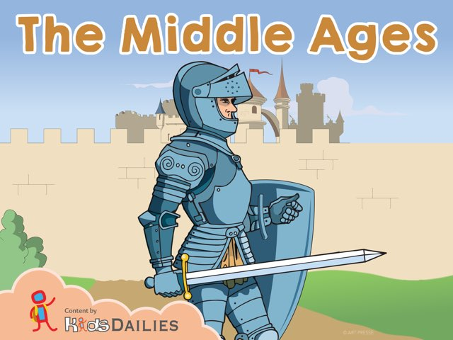 The Middle Ages by Kids Dailies