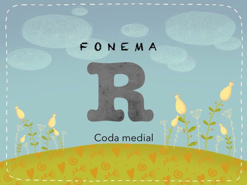 Fonema R Coda Medial  by Renata Azeredo