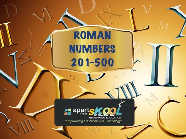 Roman Numbers 201-500 by TinyTap creator