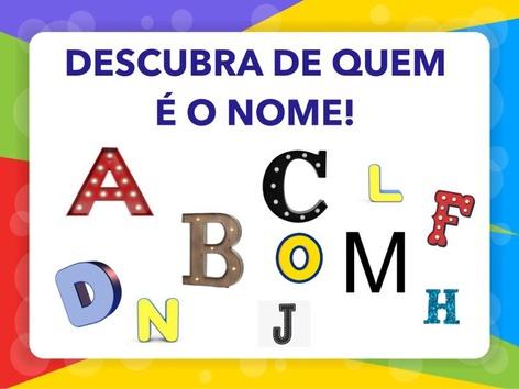 DESCUBRA DE QUEM É O NOME! INF. 3B(1) by Aline Oliveira