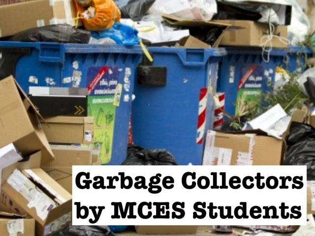 Garbage Collector by MCES Students by Christine Snow