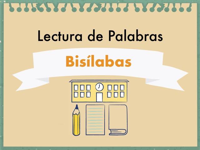 Lectura Palabras Bisílabas  by Fernanda Becerra
