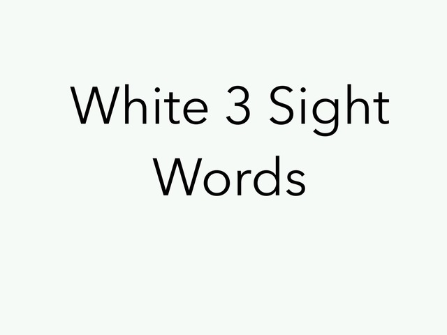 White 3 Sight Words. No 30 by Sonia Landers