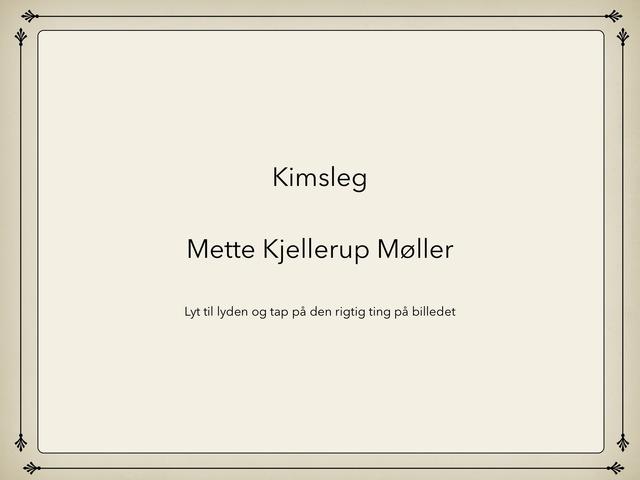 Kimsleg by Mette Kjellerup Møller