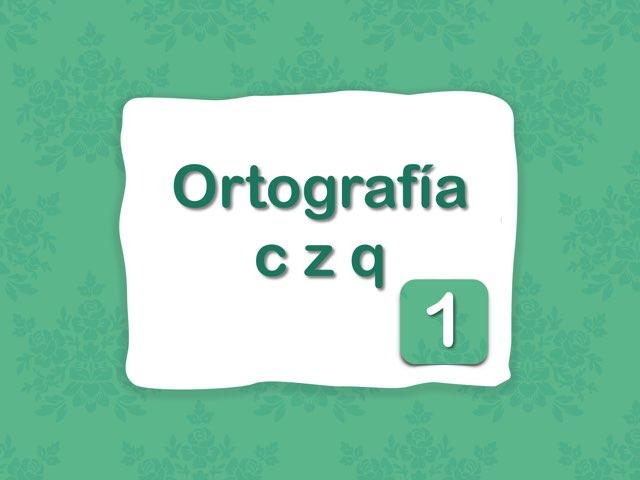 Ortografía C Z Qu by Elysia Edu