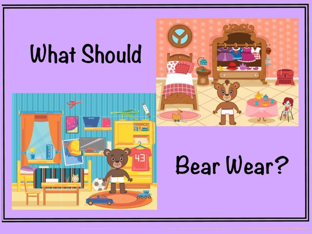 What Should Bear Wear? by Ellen Weber