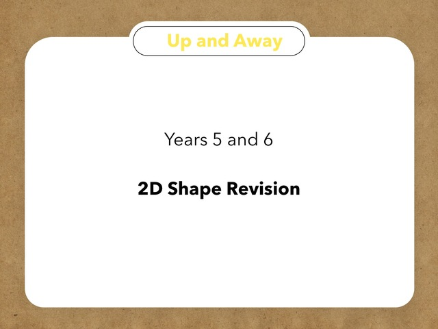 UKS2 2D Shape Revision by Rachelle Murray