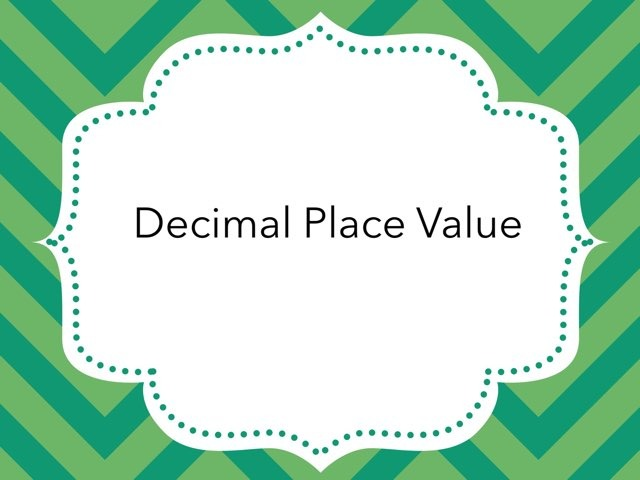 Decimal Place value by Beth Christensen