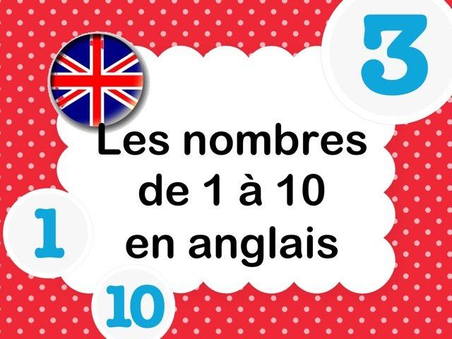 Les Nombres De 1 à 10 En Anglais by Marielle Bringer