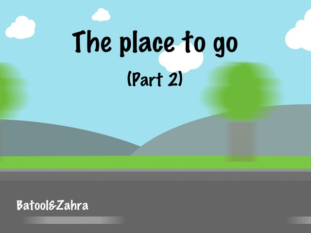 The Place To Go(part Two) by Batool Alqatari