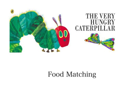 Hungry Caterpillar Picture Match by Madonna Nilsen