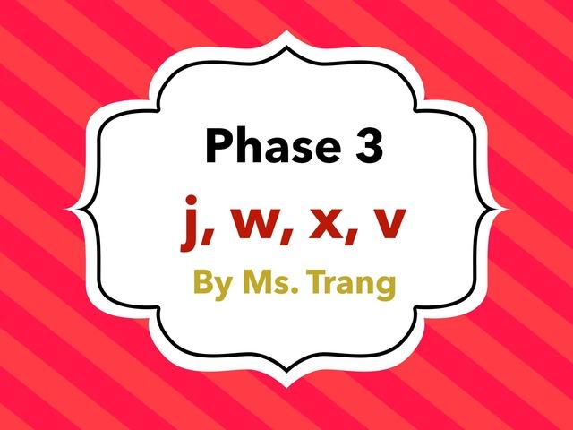 Phase 3 j, w, x, y words by Trang Quỳnh