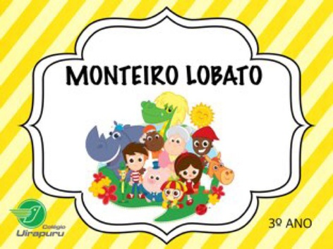 MONTEIRO LOBATO - 3º ANO by Fundamental 1 Uirapuru