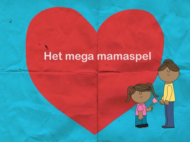 Het mega mamaspel! by Hanne Dewachtere