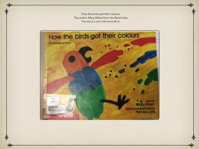 How The Birds Got Their Colours By Connor Hawdon  by Laura Hood