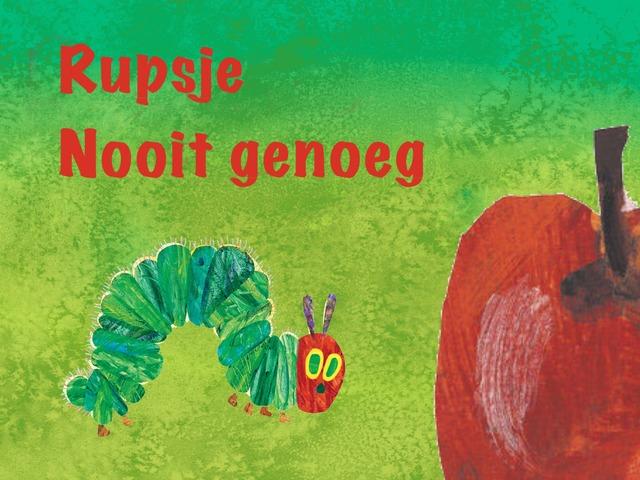 Rupsje Nooit Genoeg by Lotte Vaartjes
