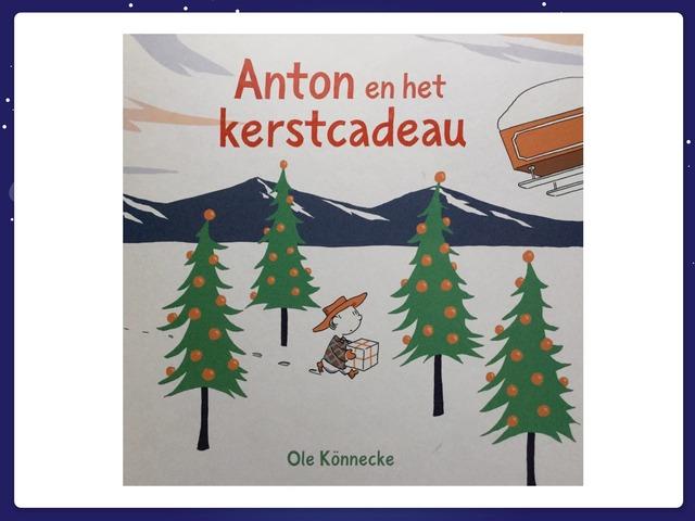 Anton En Het Kerstcadeau by Anniek De Jong