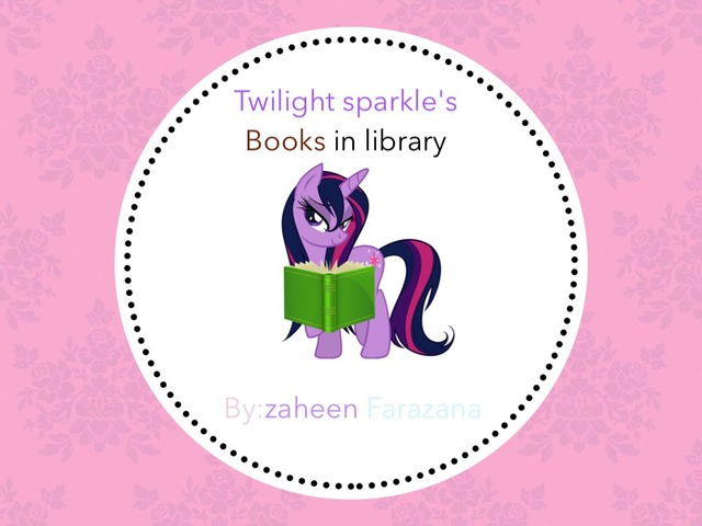 Twilight Sparkle's Books In Library  by Idah Rahman
