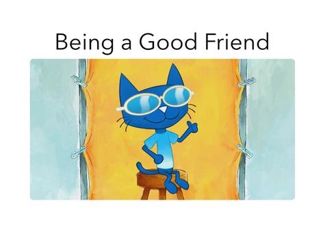 Being A Good Friend by Lori Board