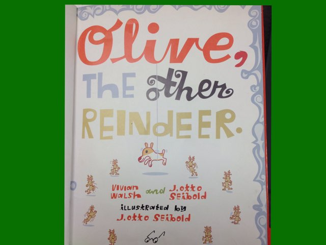 Olive The Other Reindeer by Mary Huckabee