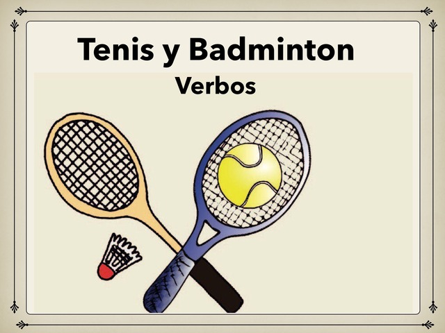 Tenis Y Badminton  Verbos by Rodica Harvey