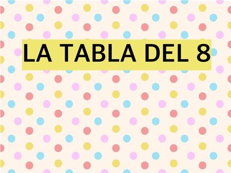 La Tabla Del 8 by Jose Sanchez Ureña