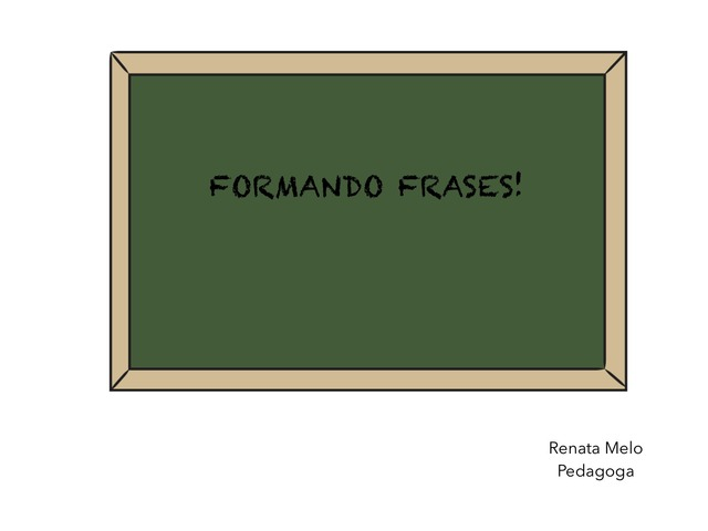 Formando Frases  by Renata Melo