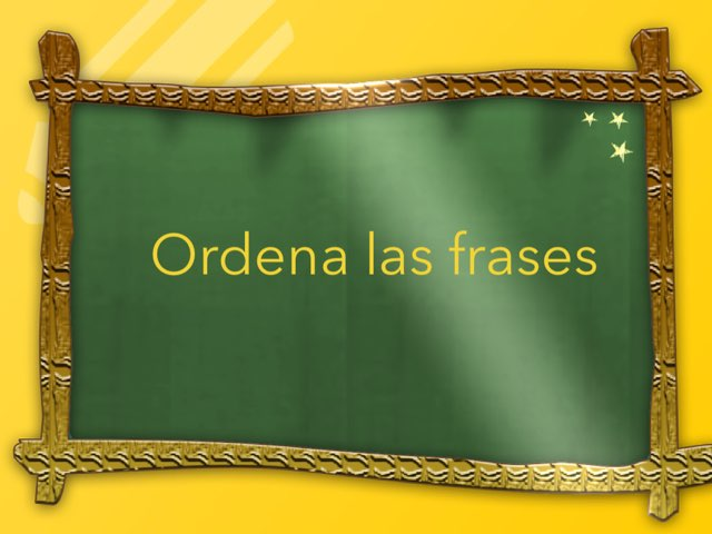 Ordena las frases by Toñi Arteaga Lucas