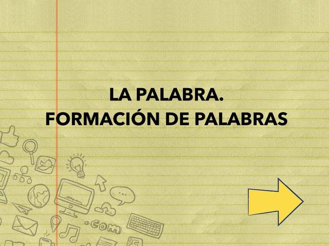 Formación de las palabras by Oscar Roncero