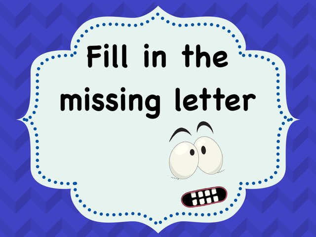 Fill In The Missing Letter by Hanan Ei
