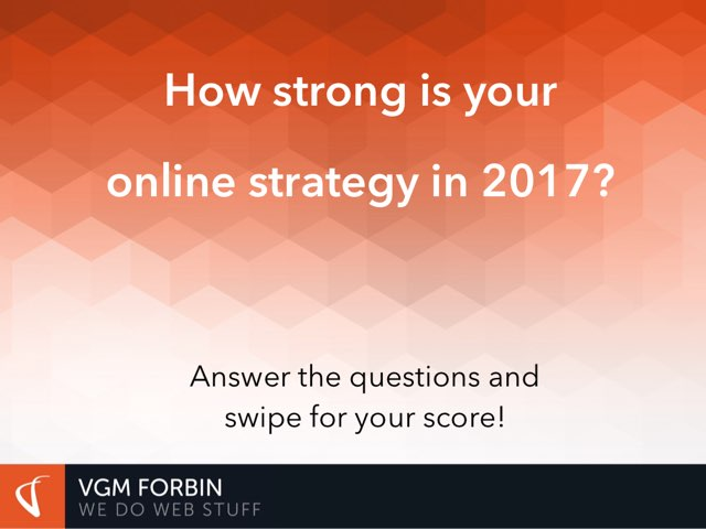 How Strong Is Your Online Strategy? by VGM Forbin