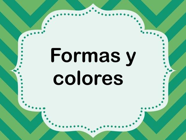 Formas Y Colores  by Naomi Nye