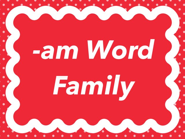 WFPS -am Word Family by Danette Brown
