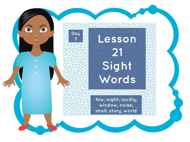 Lesson 21 Sight Words Day 3 by Jennifer