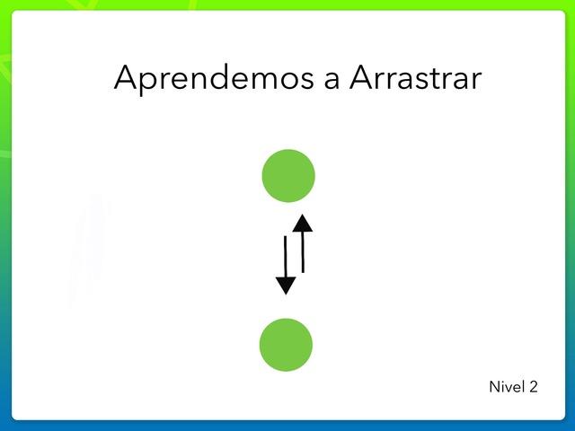 "Aprendemos A ""Arrastrar"" - Nivel 2 by Zoila Masaveu"