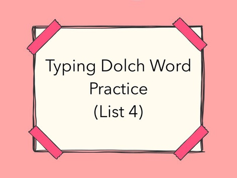 Typing Dolch Word Practice (List 4) by Lori Board