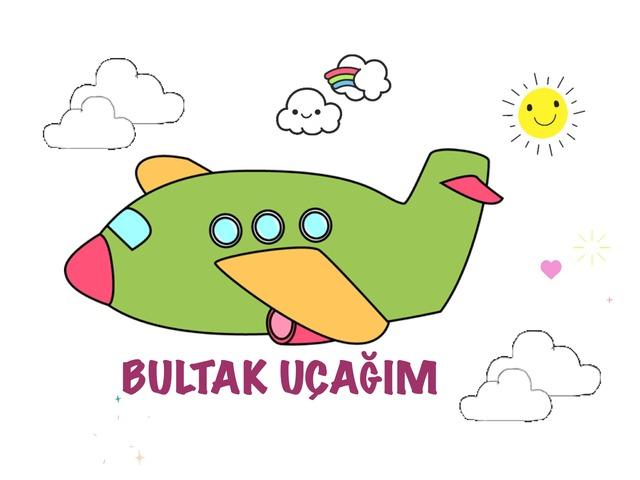 Bultak Uçağım by Hadi  Oyna