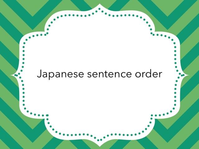 Japanese sentence order by Lauren Hunter