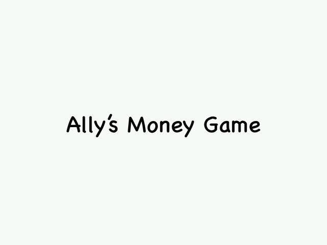 Ally Money by MaryAnne Roberto
