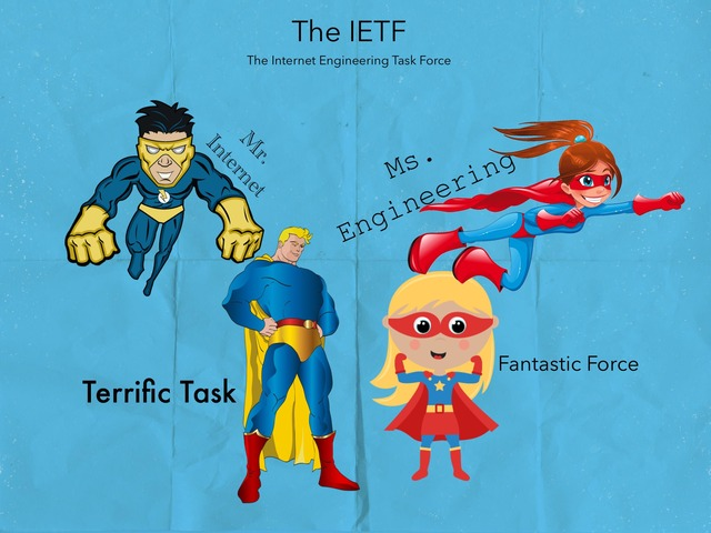 The IETF by Jade Torres