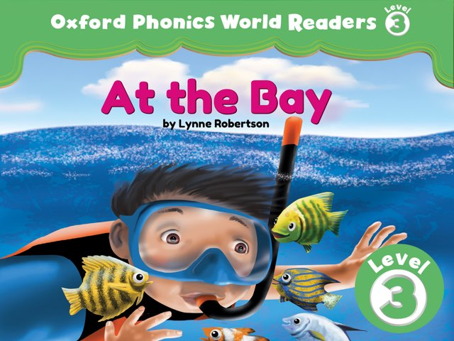Phonics World Readers 3: At the Bay by Oxford University Press